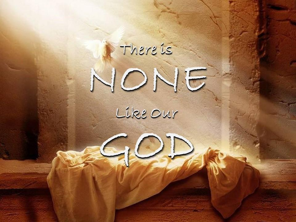 There is None Like Our God – Shore Christian Fellowship